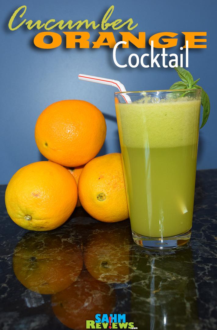 Looking for a beginner juicing #recipe? Try Cucumber-Orange Cocktail. - SahmReviews.com