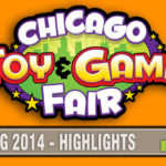 HIghlights from the2014 Chicago Toy and Game Fair - SahmReviews.com