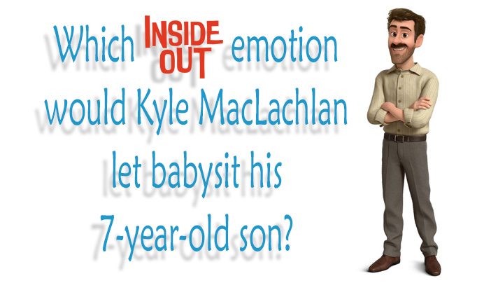 Need a babysitter? Kyle MacLachlan tells which Inside Out emotion he would let babysit his son. Check out parts from our exclusive interview - SahmReviews.com #InsideOutEvent