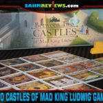 Between Two Castles of Mad King Ludwig tile-laying game is a collaboration between Stonemaier Games and Bezier Games. - SahmReviews.com