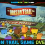 "Bring the Journey to Willamette Valley and ""death by dysentery"" to your game table with The Oregon Trail board game from Pressman Toy. - SahmReviews.com"