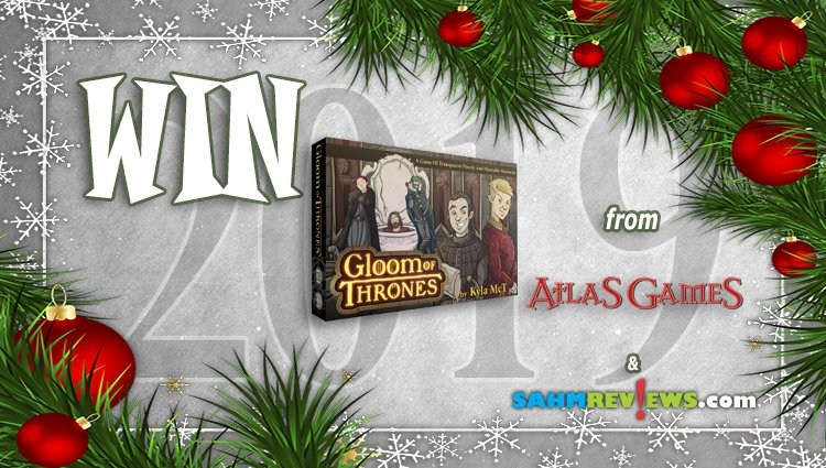 Holiday Giveaways 2019 – Gloom of Thrones by Atlas Games
