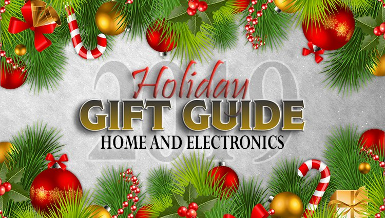 We Know You Want All the Latest Gifts and Gadgets for the Home – Your Family Does Too!