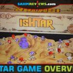No, it's not the stinker movie from the late 80's! Ishtar by iello allows you to build gardens and plant trees while hanging out by colored fountains! - SahmReviews.com