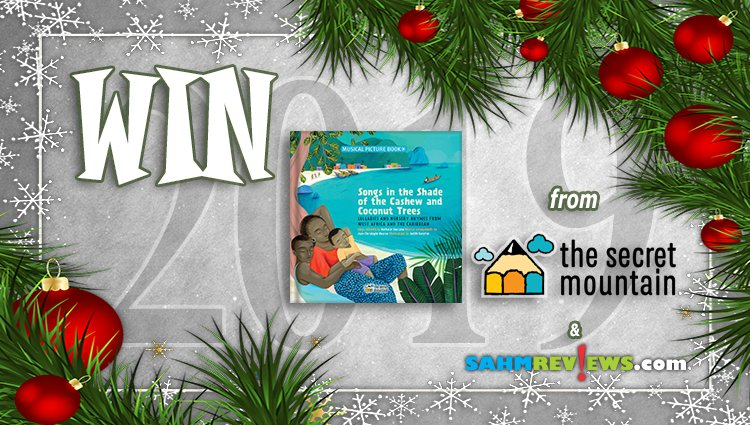Holiday Giveaways 2019 – Songs in the Shade of the Cashew and Coconut Trees by The Secret Mountain