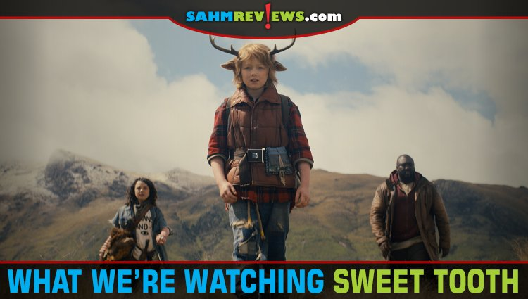 What We're Watching: Sweet Tooth on Netflix